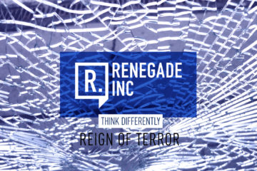 RenegadeInc_Website_EP18_Reign_of_Terror